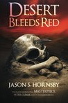 Desert Bleeds Red: A Novel of the East