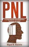 PNL: La programación neurolingüística al alcance de todos