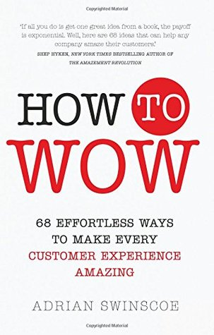 How To Wow 68 Effortless Ways Make Every Customer Experience
