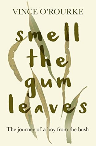 smell-the-gum-leaves-the-journey-of-a-boy-from-the-bush