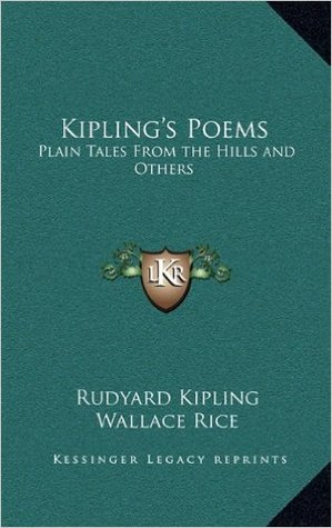 Kipling's Poems: Plain Tales from the Hills and Others
