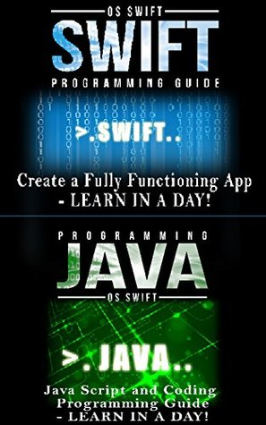 App Development: Swift Programming : Java Programming: Learn In A Day!