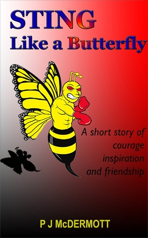 Sting like a butterfly: a short story of courage, inspiration and friendship par P.J. Mcdermott