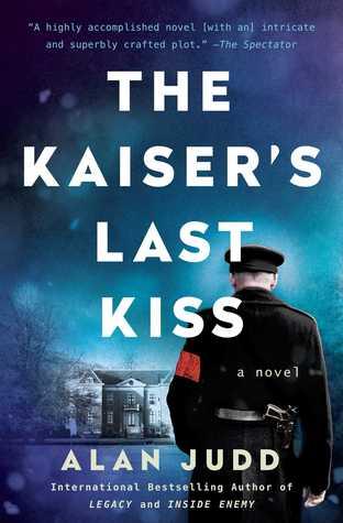 The Kaisers Last Kiss: A Novel
