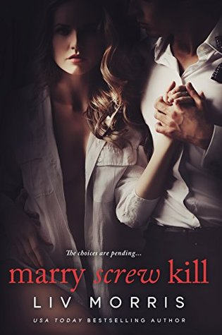 Marry Screw Kill by Liv Morris