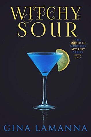 Witchy Sour (Magic & Mixology Mystery, #2)