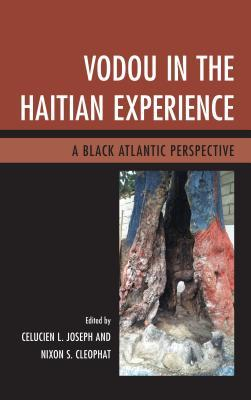 Vodou in the Haitian Experience: A Black Atlantic Perspective