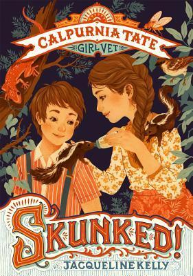 Skunked (Calpurnia Tate, Girl Vet #1)