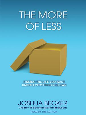The more of less finding the life you want under everything you own the more of less finding the life you want under everything you own by joshua becker fandeluxe Choice Image