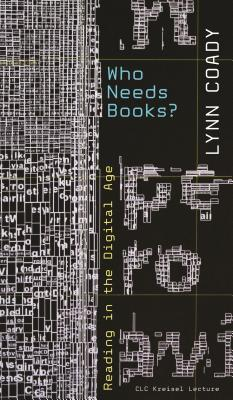 Who Needs Books?: Reading in the Digital Age