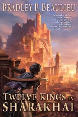 Twelve Kings in Sharakhai (The Song of the Shattered Sands #1)