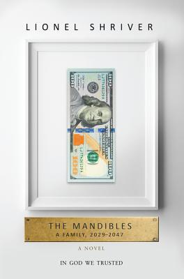 The Mandibles: A Family, 20292047