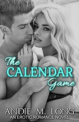 The Calendar Game by Andie M. Long