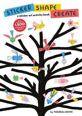 Sticker, Shape, Create: A Sticker Art Activity Book
