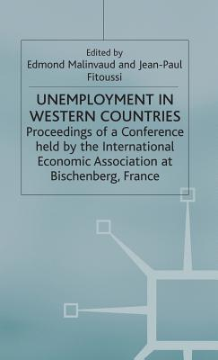 Unemployment In Western Countries: Proceedings Of A Conference Held By The International Economic Association At Bischenberg, France