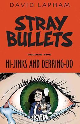 Stray Bullets, Vol. 5: Hi-Jinks and Derring-Do