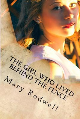The Girl Who Lived Behind The Fence: A Practical Guide & Nonfiction Story for Teenagers And Young Adults
