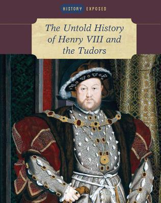 the-untold-history-of-henry-viii-and-the-tudors