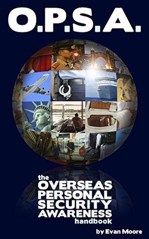 O.P.S.A.: Overseas Personal Security Awareness Handbook