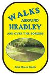 Walks Around Headley: And Over the Borders