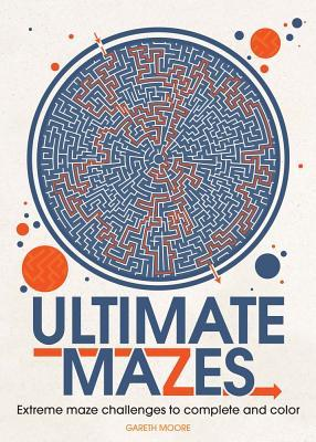 Ultimate Mazes: Extreme Maze Challenges to Complete and Color