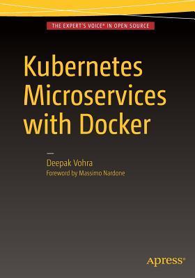 Kubernetes Microservices with Docker por Deepak Vohra