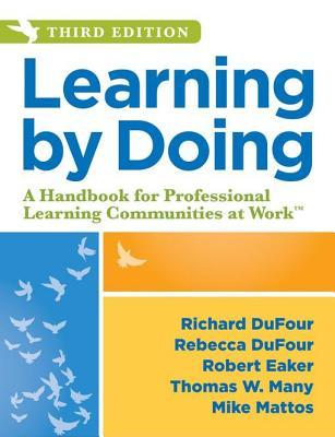 Learning by Doing: A Handbook for Professional Learning Communities at Work, Third Edition
