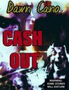 Cash Out: *Some Scenes May Disturb