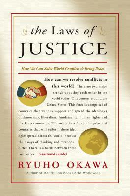 The Laws of Justice: How We Can Solve World Conflicts and Bring Peace