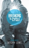 Breaking the Cycle (Rocking Racers, #1)