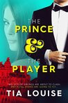 The Prince & The Player by Tia Louise