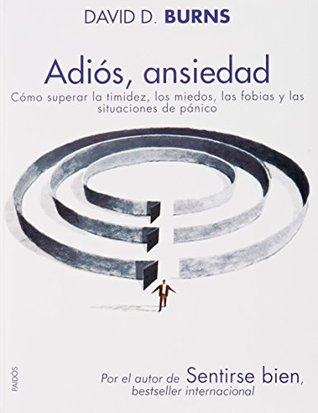 Adios ansiedad by David D. Burns