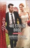 His Stolen Bride by Barbara Dunlop