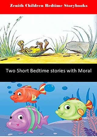 Two short bedtime stories with moral (zenith children bedtime story books Book 2)