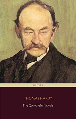 Thomas Hardy: The Complete Novels