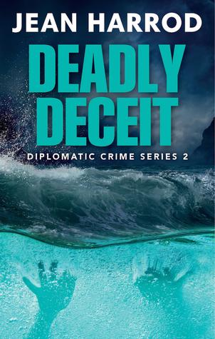 Deadly Deceit (Diplomatic Crime #2)