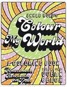 Colour My World: for Amusement, Relaxation & Frolic (Ocean Beach Book 1)