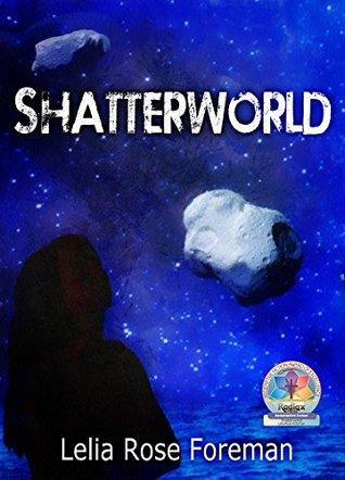 Shatterworld (Shatterworld Trilogy #1)