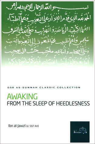 Awakening from the Sleep of Heedlessness...