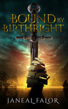 Bound by Birthright by Janeal Falor