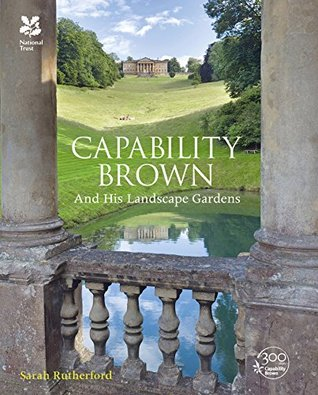 Capability Brown: and His Landscape Gardens by Sarah Rutherford