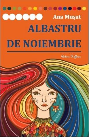 Albastru de Noiembrie by Ana Musat