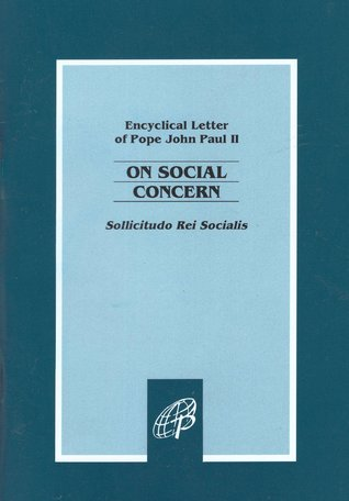 Sollicitudo Rei Socialis: On Social Concerns