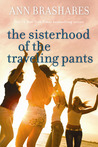 The Sisterhood of the Traveling Pants (Sisterhood, #1) by Ann Brashares