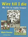 Wire till I die: My life in rugby league