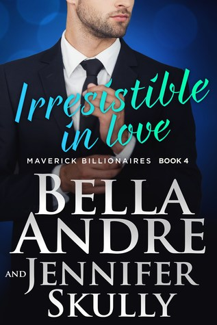 Irresistible In Love (The Maverick Billionaires, #4)