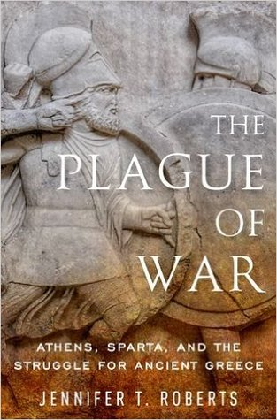 The Plague of War: Athens, Sparta, and the Struggle for Ancient Greece(Ancient Warfare and Civilization)