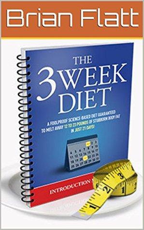 The 3 Week Diet System By Brian Flatt