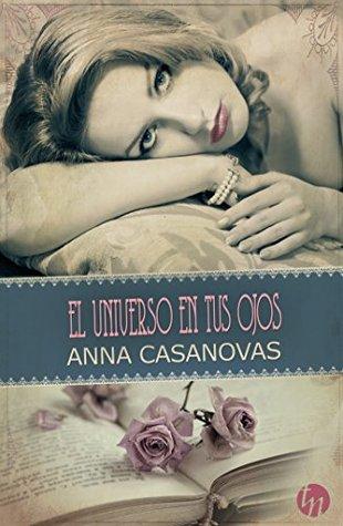 El universo en tus ojos 2, Anna Casanovas