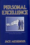 Personal Excellence : A System for Making Things Happen in Your Life and Career